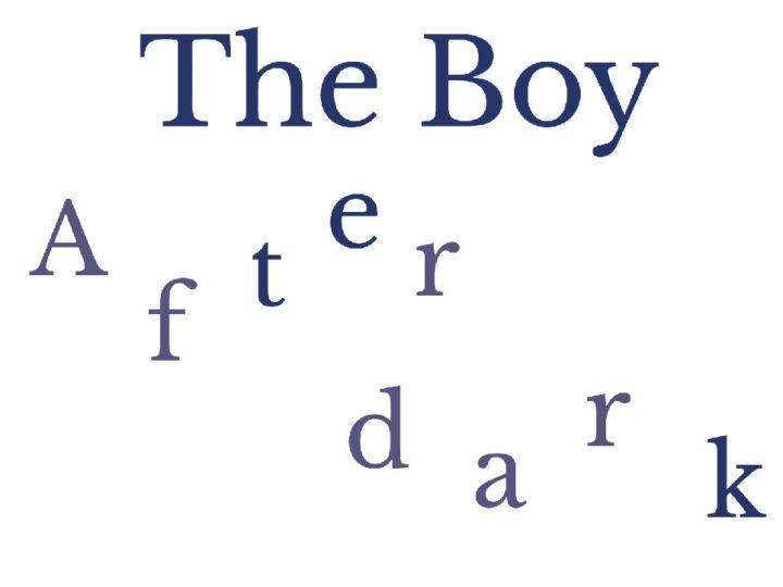 The Boy After Dark